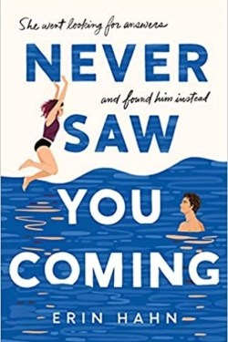 Never Saw You Coming By Erin Hahn Is A Bold, Poignant Story