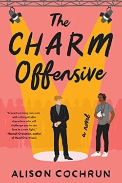The Charm Offensive By Alison Cochrun   Witty, Awkward, Heart warming, and Funny