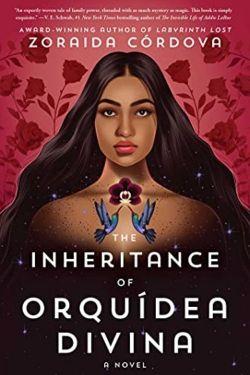 The Inheritance Of Orquídea Divina By Zoraida Córdova Is A Wonderful Story