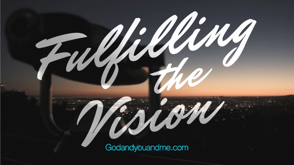 Fulfilling the Vision