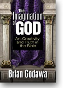 The imaginationof god godawa art creativity and truth in the bible fandeluxe Choice Image