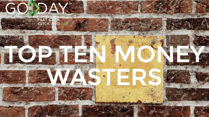 Top Ten Money Wasters We Hear About