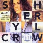 Sheryl Crow ~ Tuesday Night Music Club