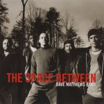 The Space Between ~ Dave Matthews Band