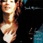 Fumbling Towards Ecstacy by Sarah McLachlan