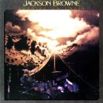 Jackson Browne ~ Running on Empty