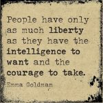 Liberty, intelligence and courage.