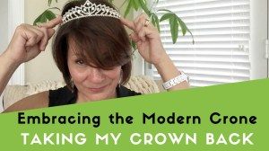 Embracing the Modern Crone