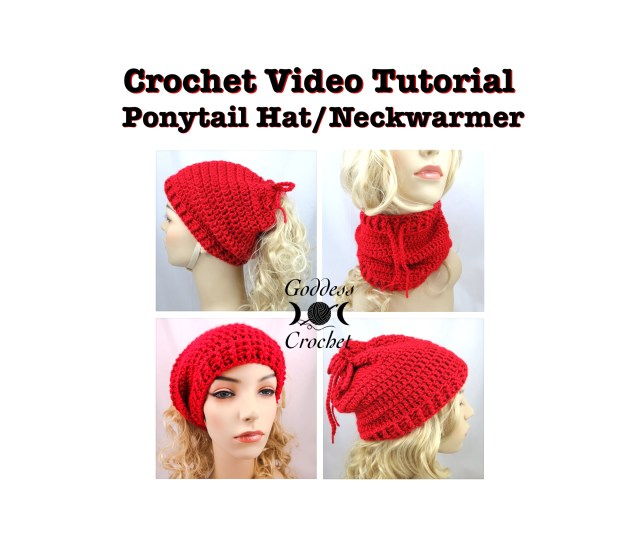 Crochet Video Tutorial, Ponytail hat, neckwarmer, crochet pattern, goddess crochet