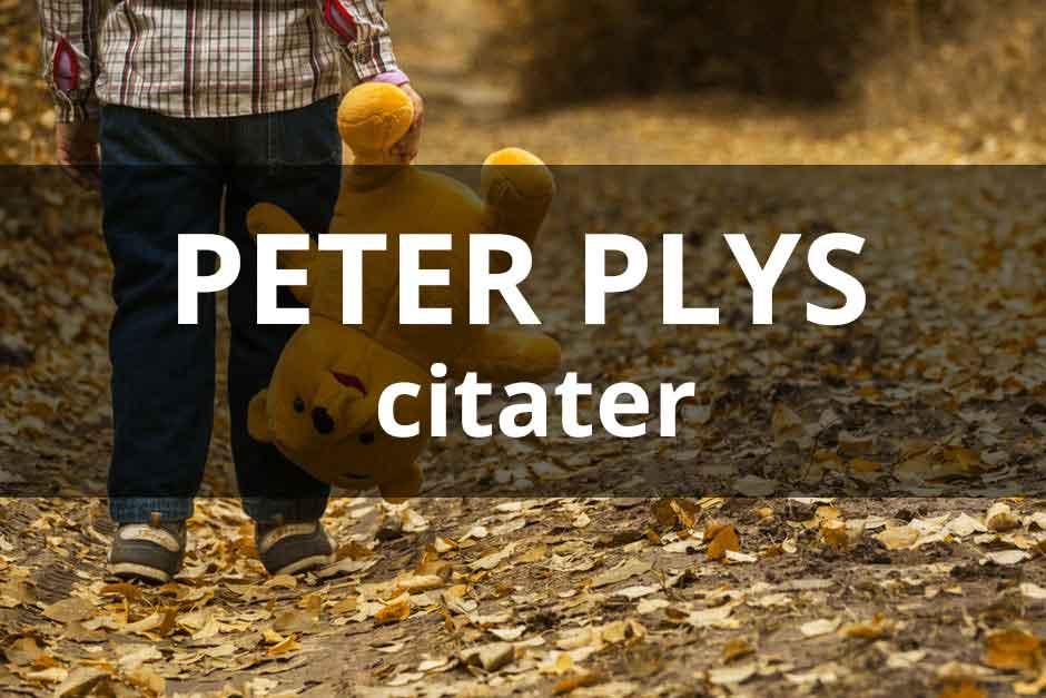 peter plys citater