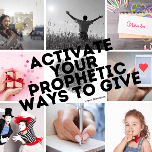 8 images tiled on a white background with text: activate your prophetic ways to give