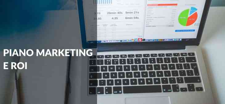 Web Marketing strategico: il piano marketing e il ROI