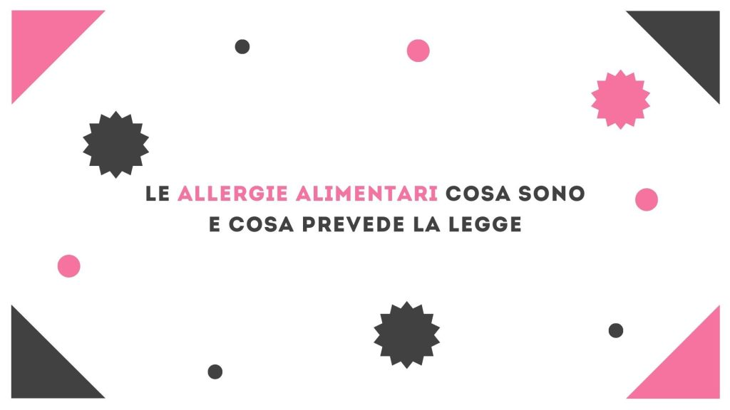 allergie alimentari cosa prevede la legge sistema immunitario