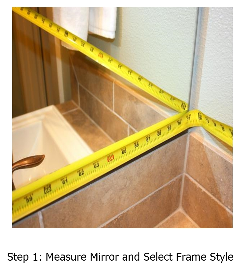 Step 1: Measure Mirror and Select Frame Style