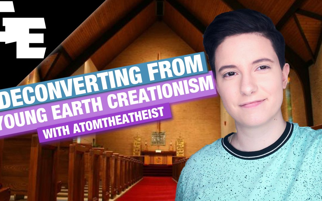 How AtomTheAtheist Deconverted From Young Earth Creationism