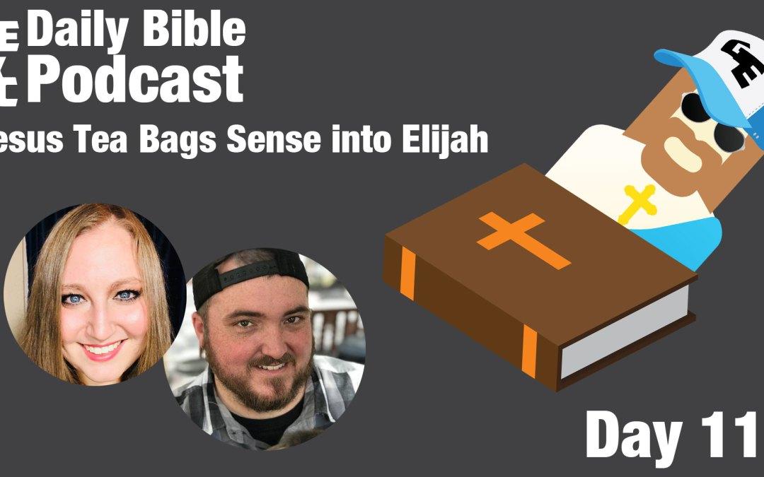 Jesus Tea Bags Sense Into Elijah