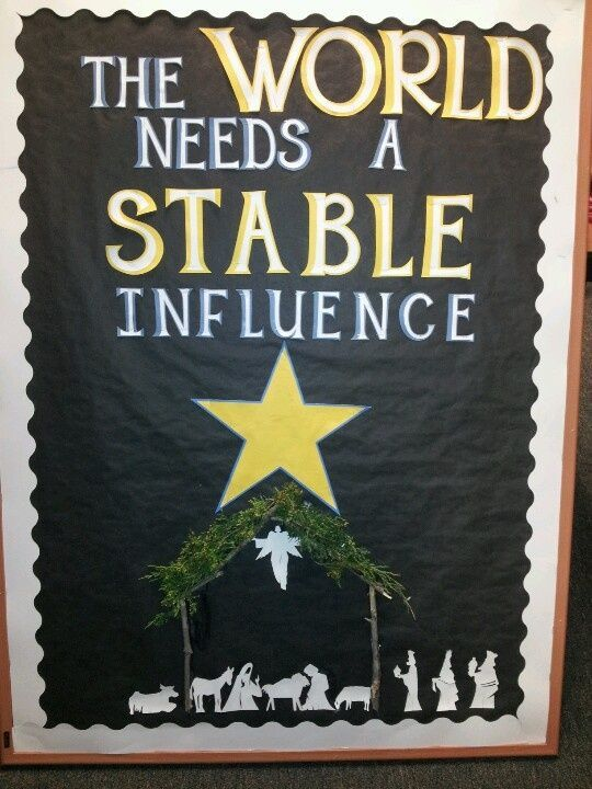 Christmas Bulletin Board 8 - A Stable Influence