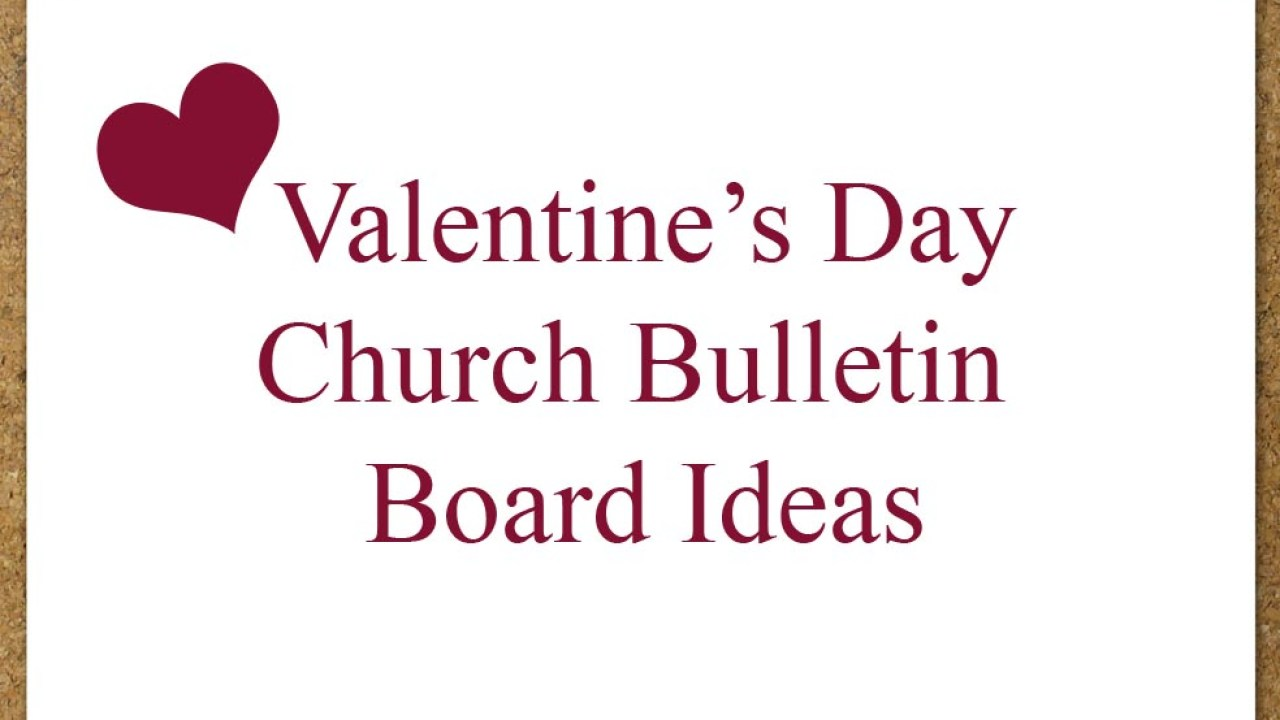 5 Valentine S Day Church Bulletin Boards Godly Ladies