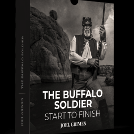Joel Grimes Photography – Start to Finish – The Buffalo Soldier Free Download