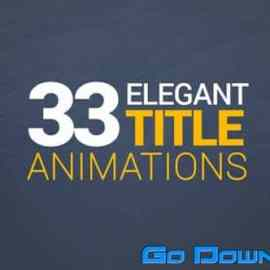 Videohive 33 Elegant Title Animations 13502318 Free Download