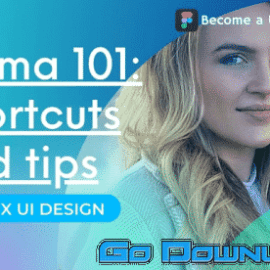 Learn Figma 2021 Productivity Tips for User Interface UX UI Design Free Download
