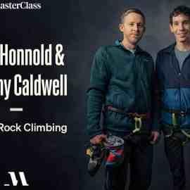 MasterClass – Alex Honnold & Tommy Caldwell Teach Rock Climbing