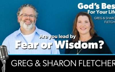 How to know if you are being lead by fear or wisdom