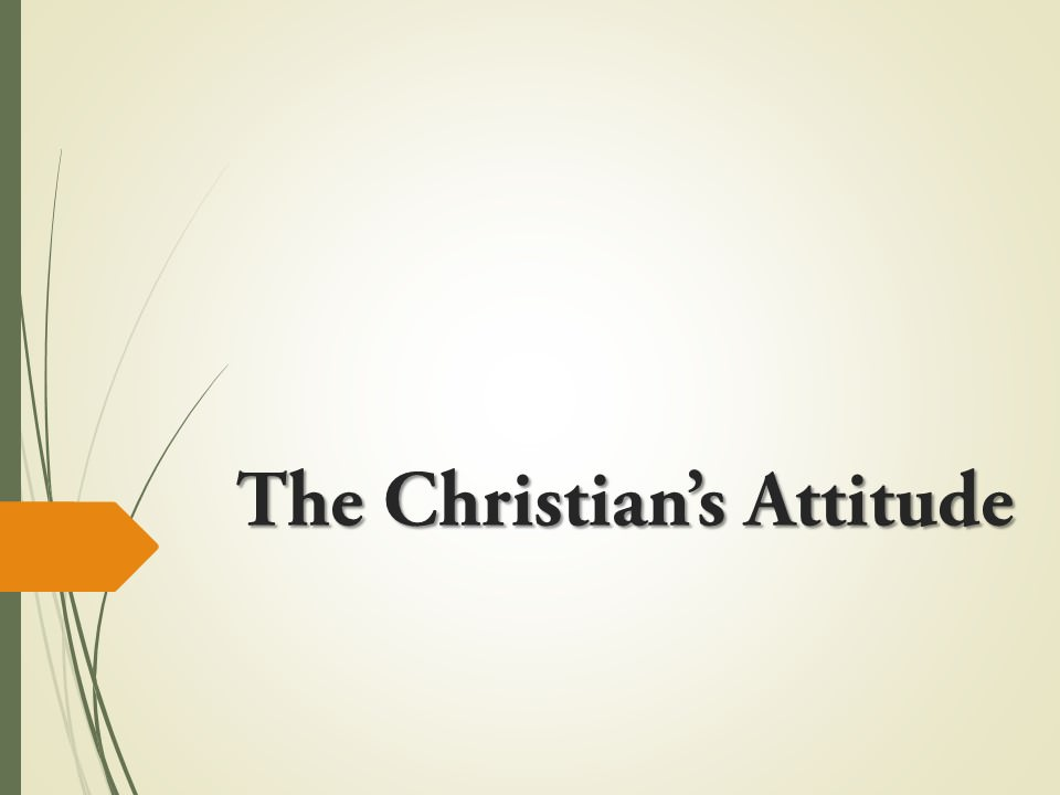 The Christian's Attitude