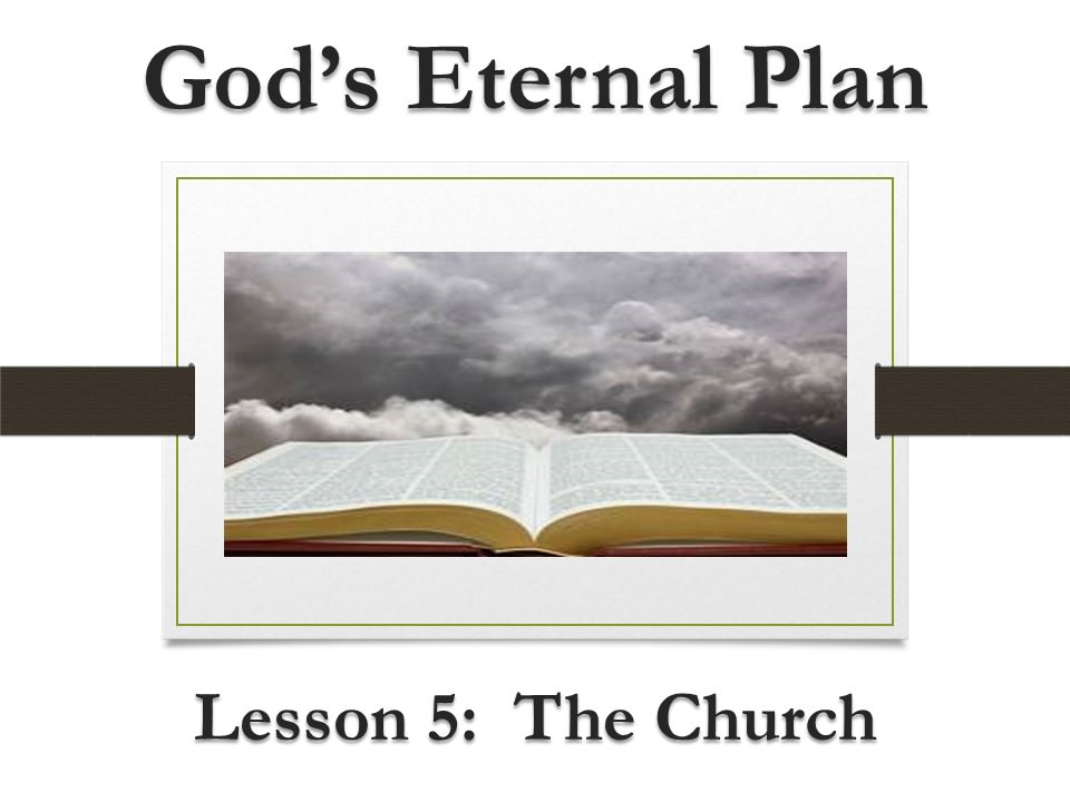 God's Eternal Plan (Lesson 5:  The Church)