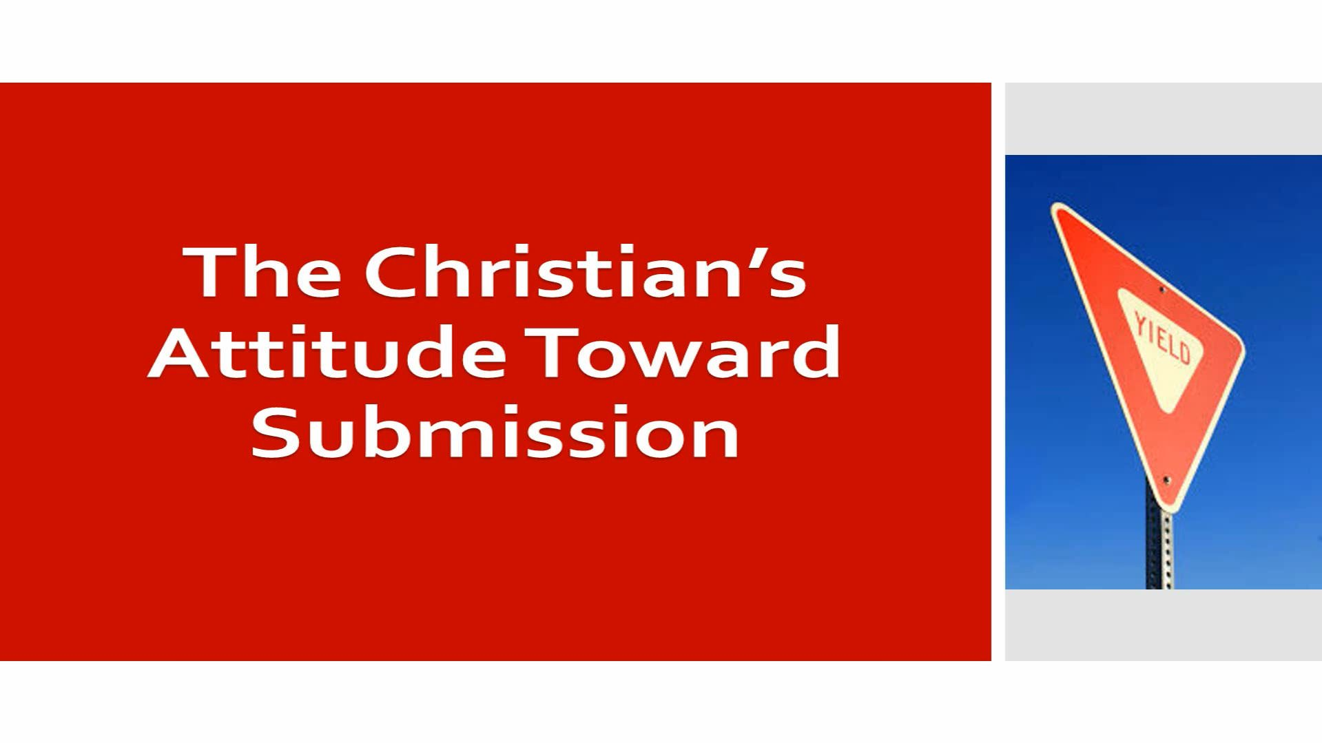 The Christian's Attitude Toward Submission