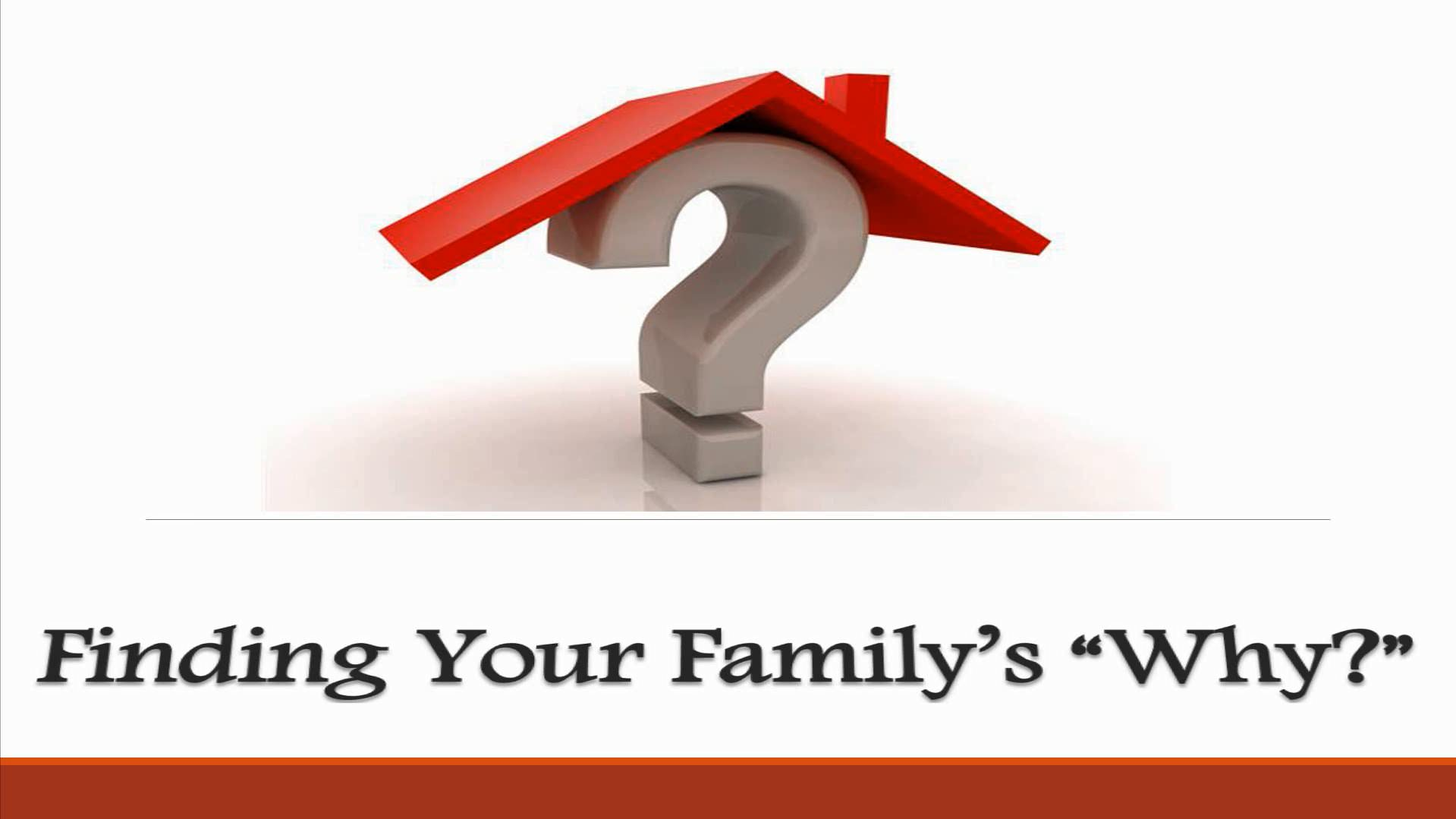 """Finding Your Family's """"Why?"""""""