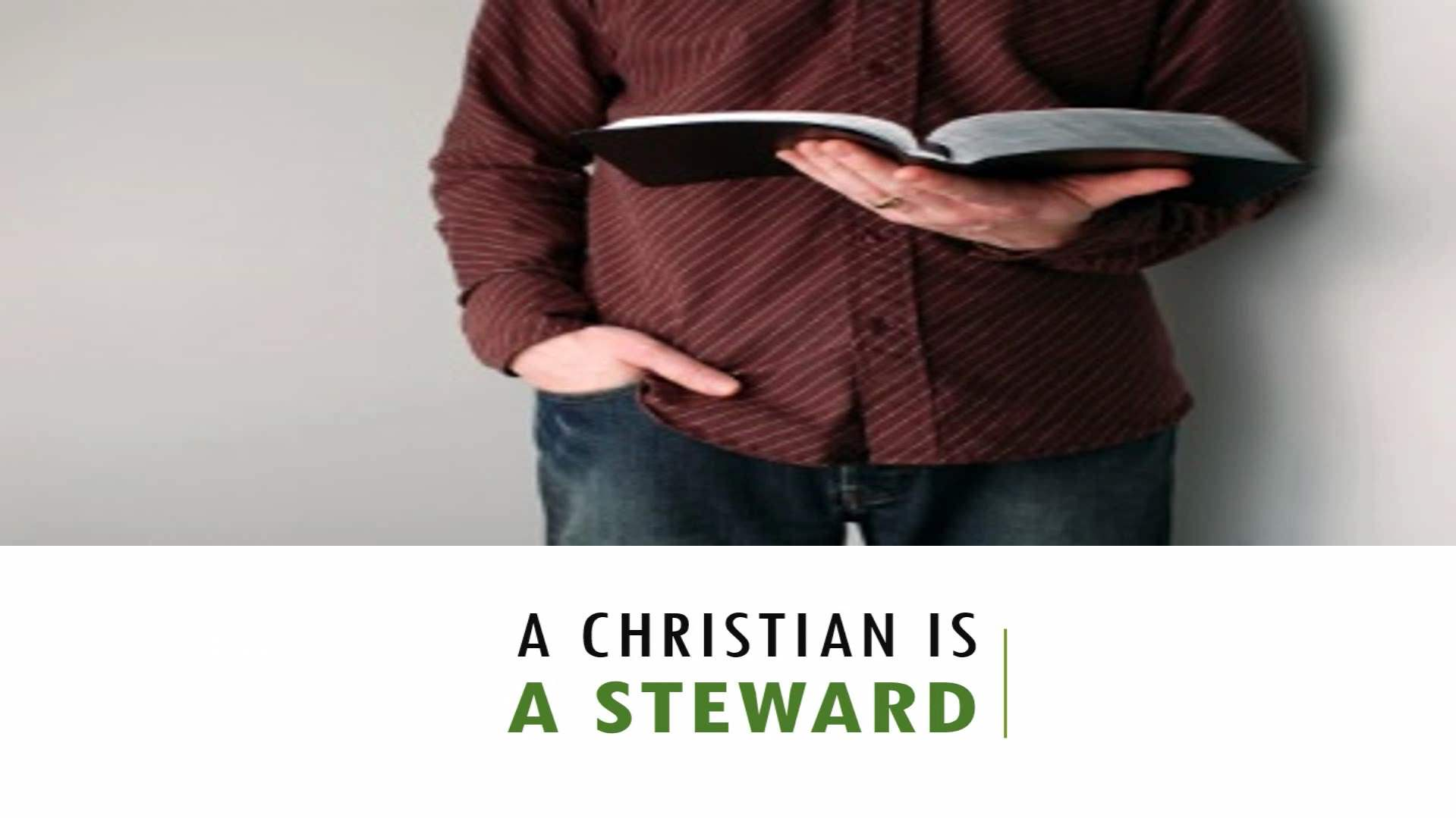 A Christian Is A Steward