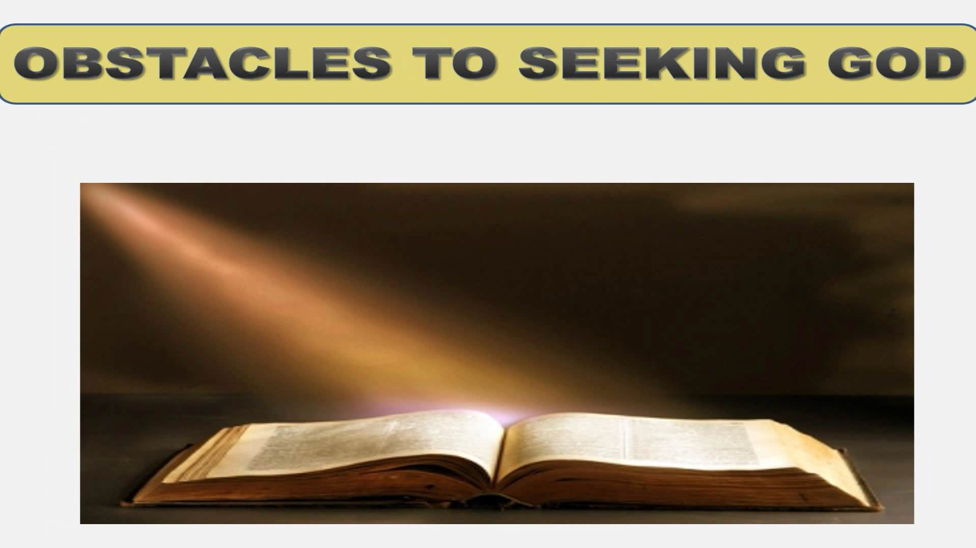 Seeking God (Lesson 7:  Obstacles To Seeking God)