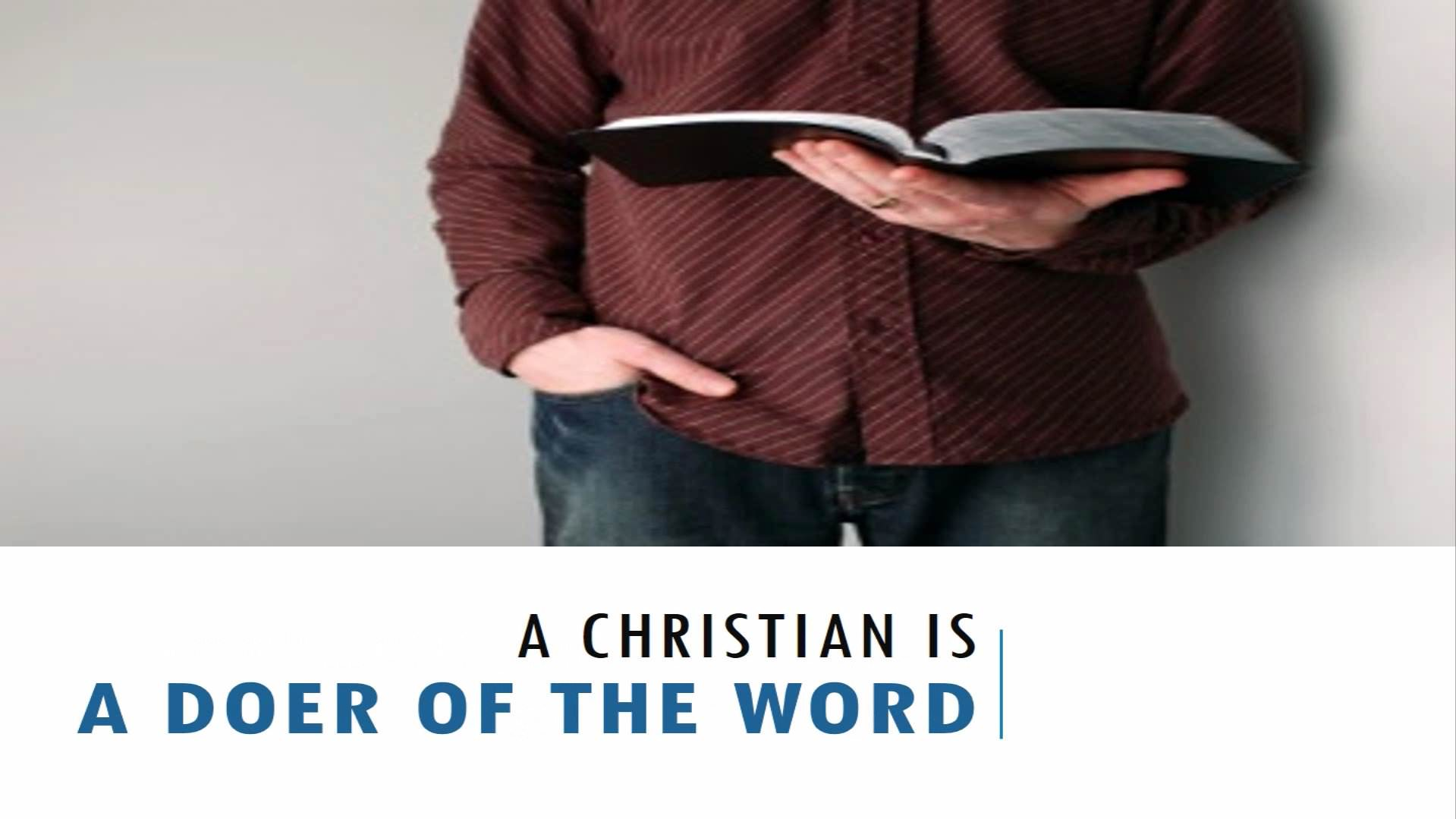 A Christian Is A Doer Of The Word