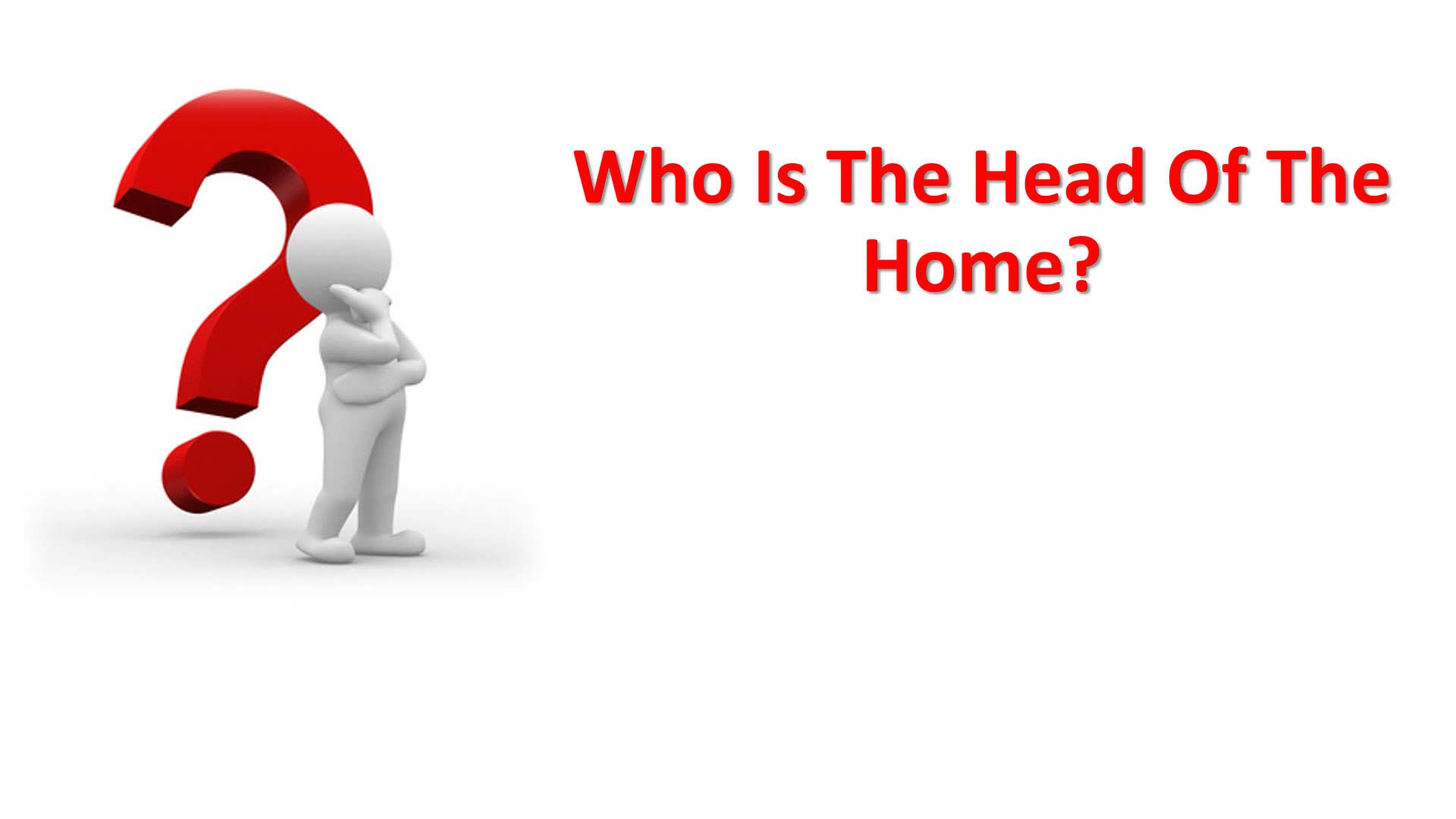Who Is The Head Of The Home?