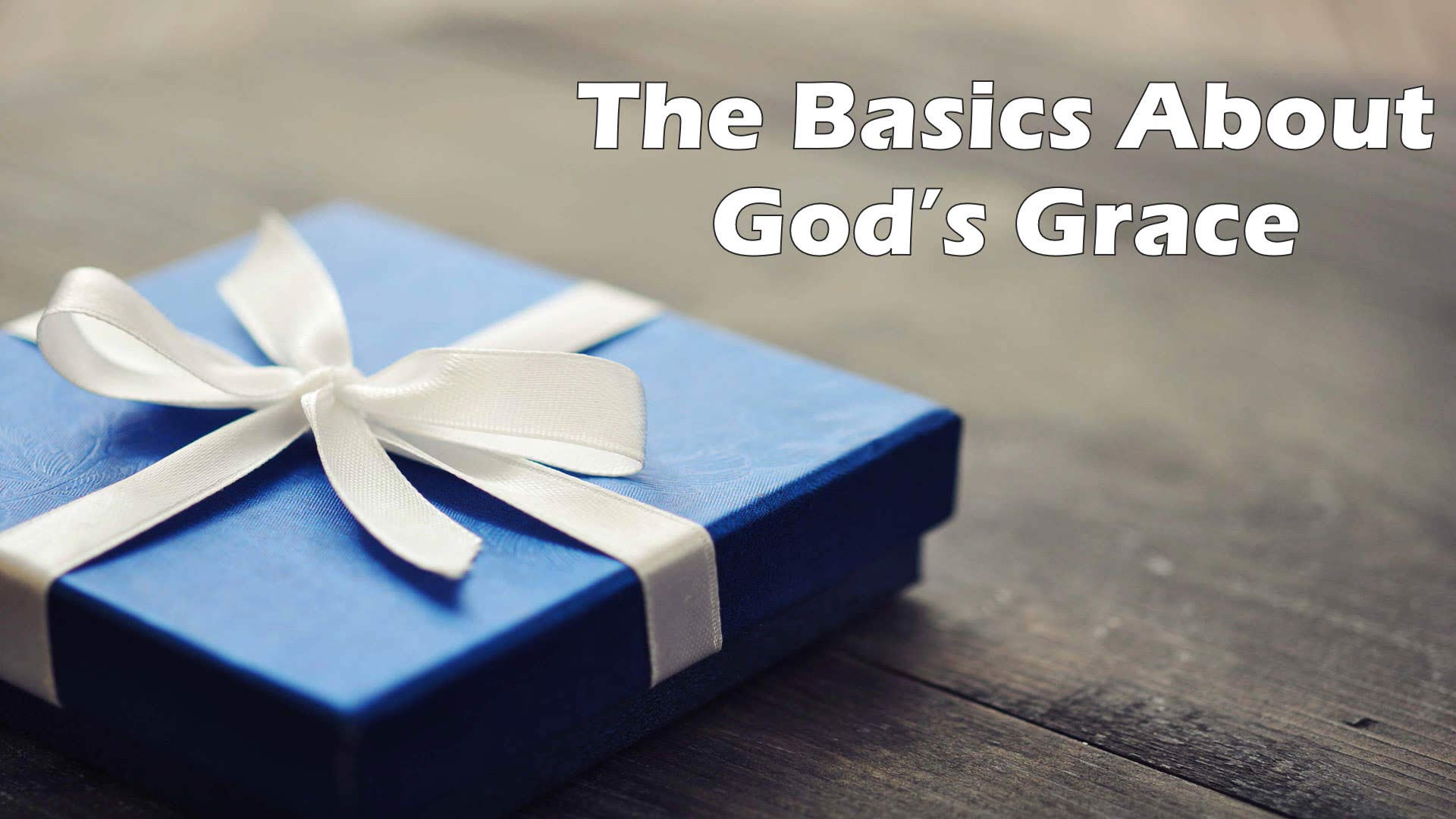The Basics About God's Grace