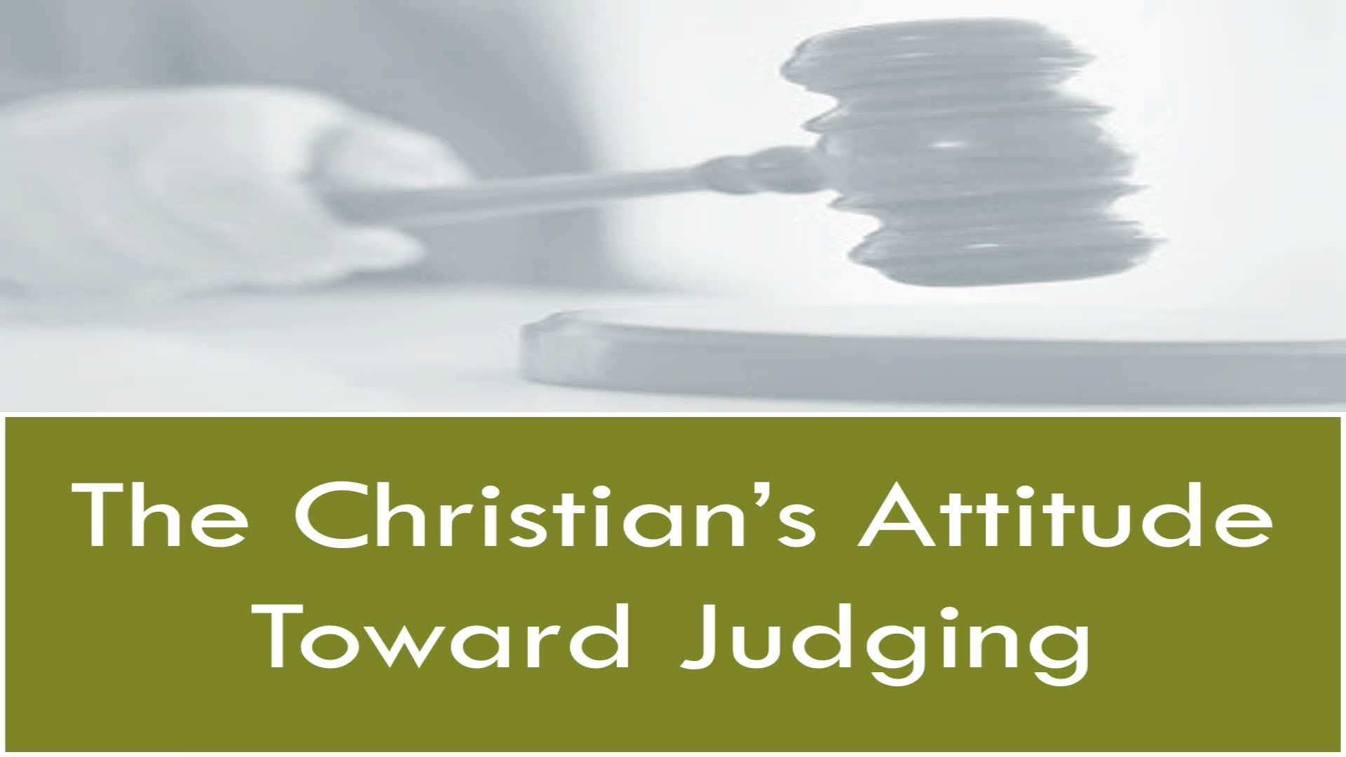 The Christians Attitude Toward Judging