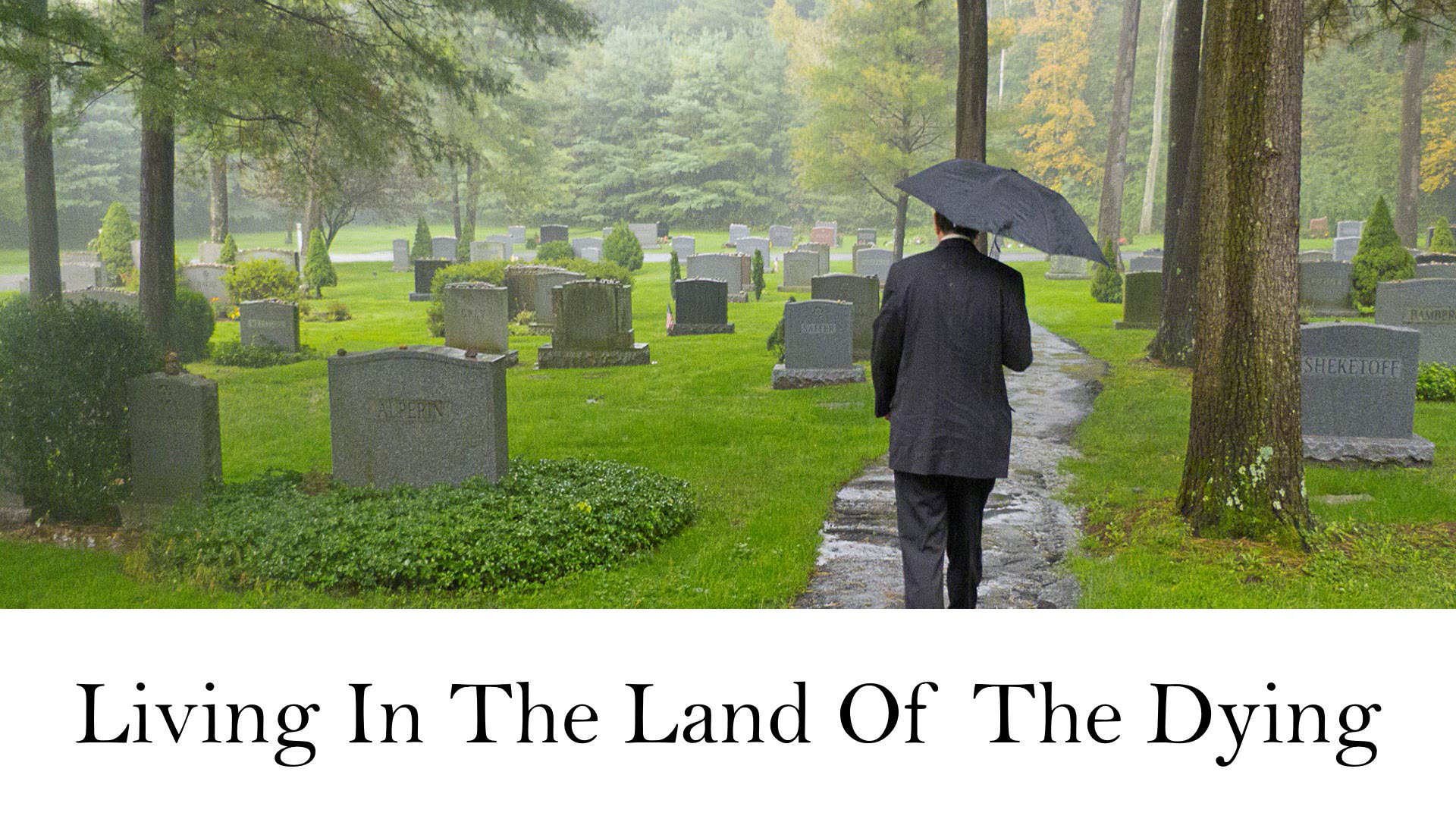 Living In The Land Of The Dying