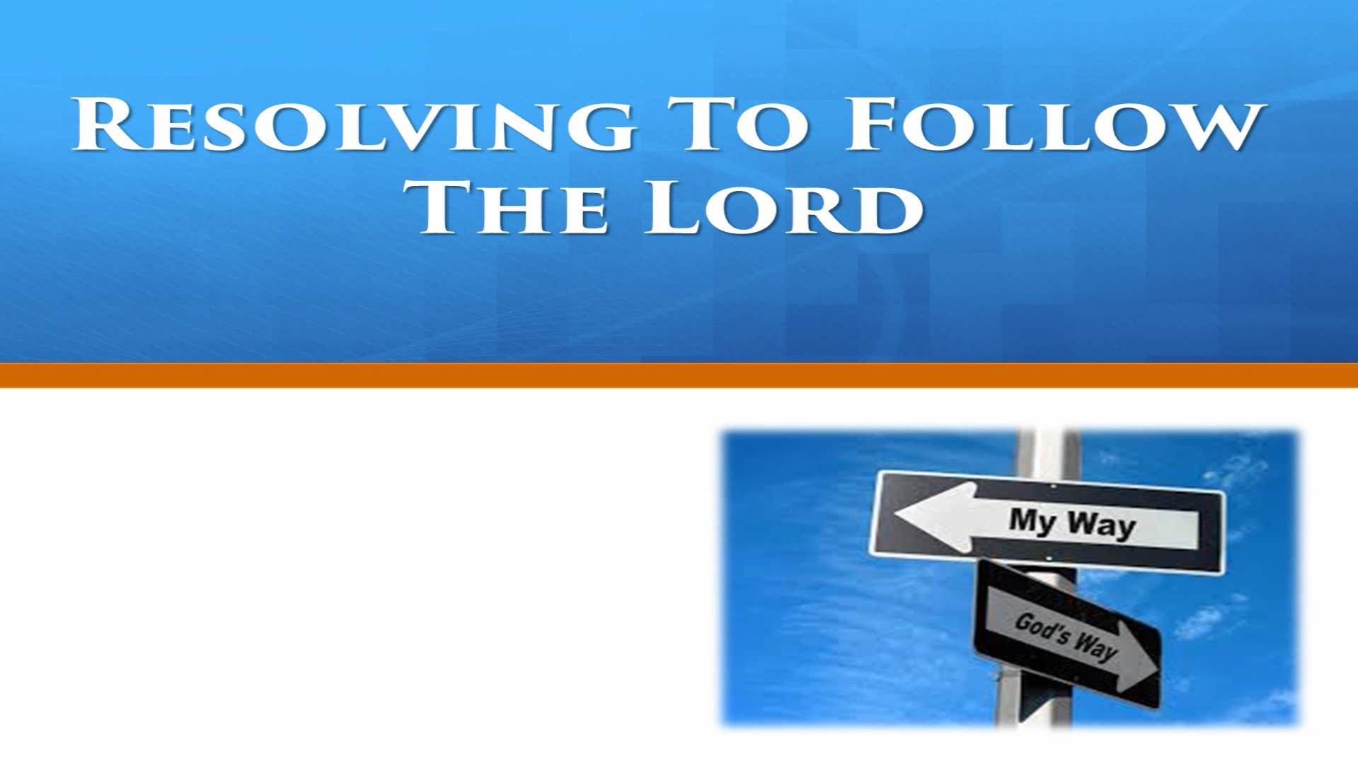 Resolving To Follow The Lord