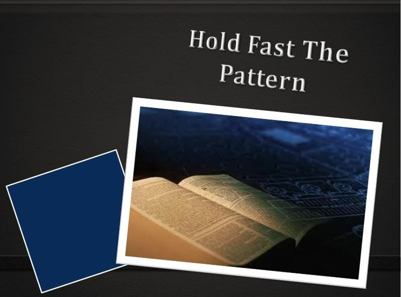 Hold Fast The Pattern