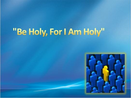 """Be Holy, For I Am Holy"" Series"
