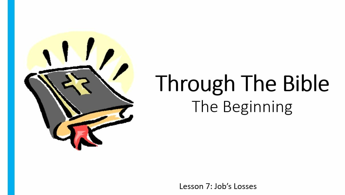 The Beginning (Lesson 7: Job's Losses)
