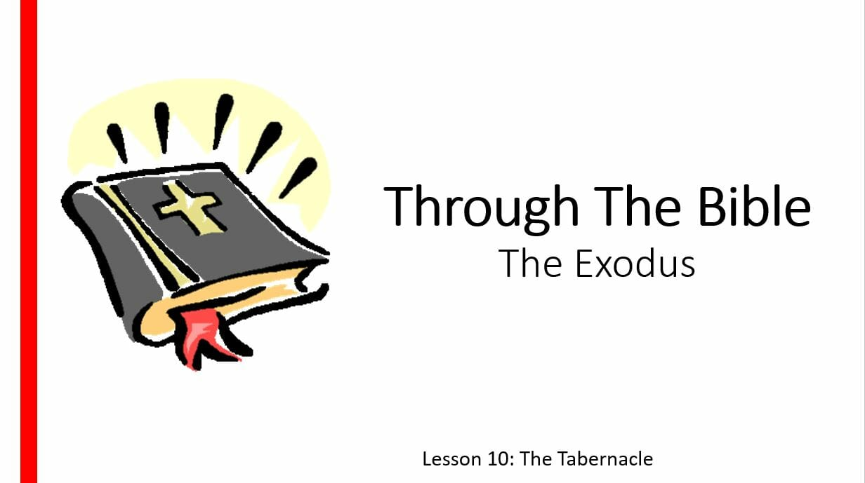 The Exodus (Lesson 10: The Tabernacle )