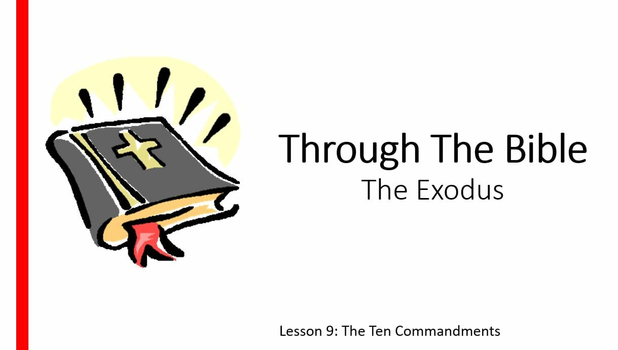 The Exodus (Lesson 9: The Ten Commandments)