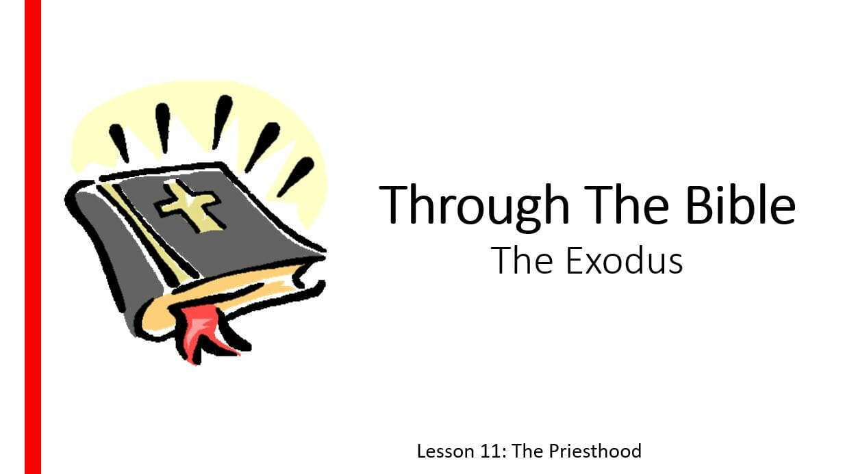 The Exodus (Lesson 11: The Priesthood)