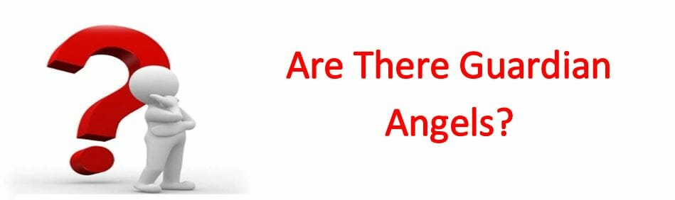 Are There Guardian Angels?