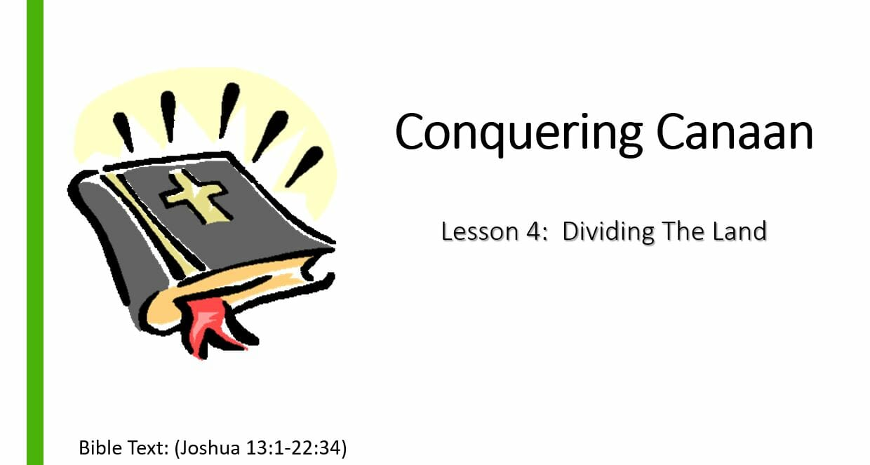 Conquering Canaan (Lesson 4: Dividing The Land)