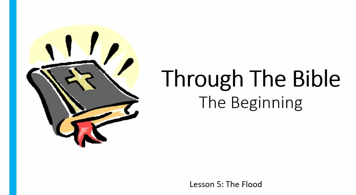 The Beginning (Lesson 5: The Flood)