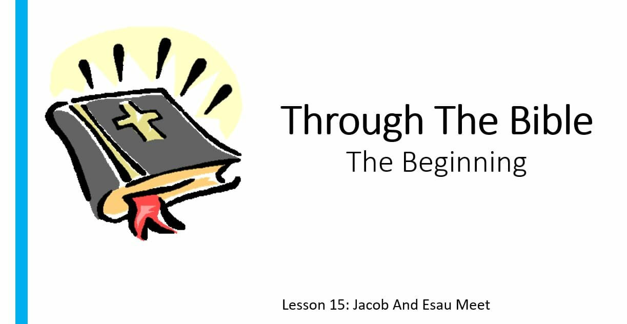 The Beginning (Lesson 15: Jacob And Esau Meet)