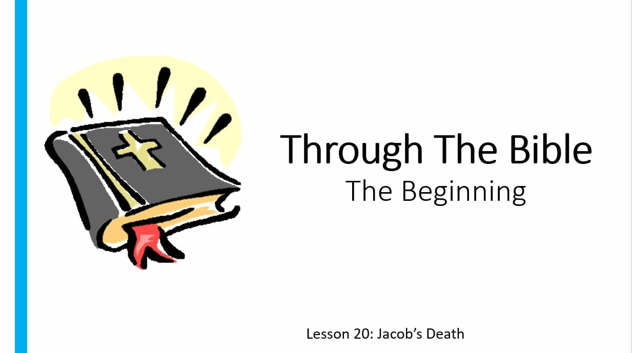 The Beginning (Lesson 20: Jacob's Death)